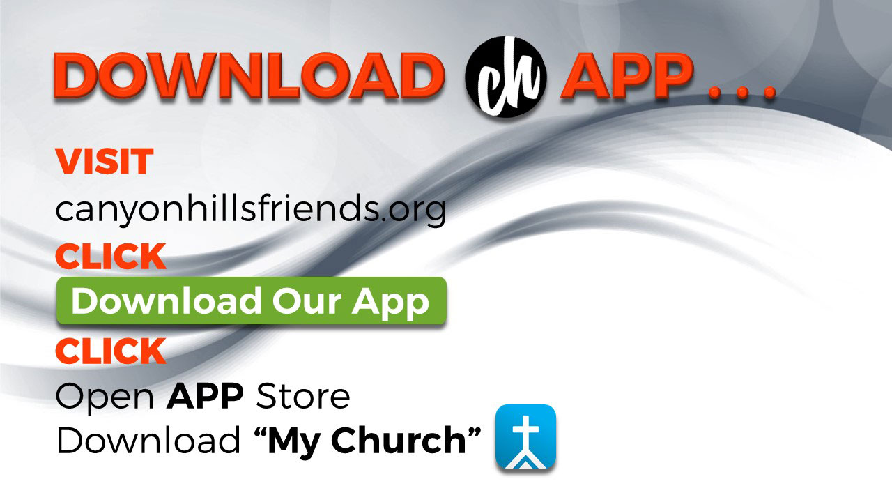 Download the Canyon Hills Friends Church App
