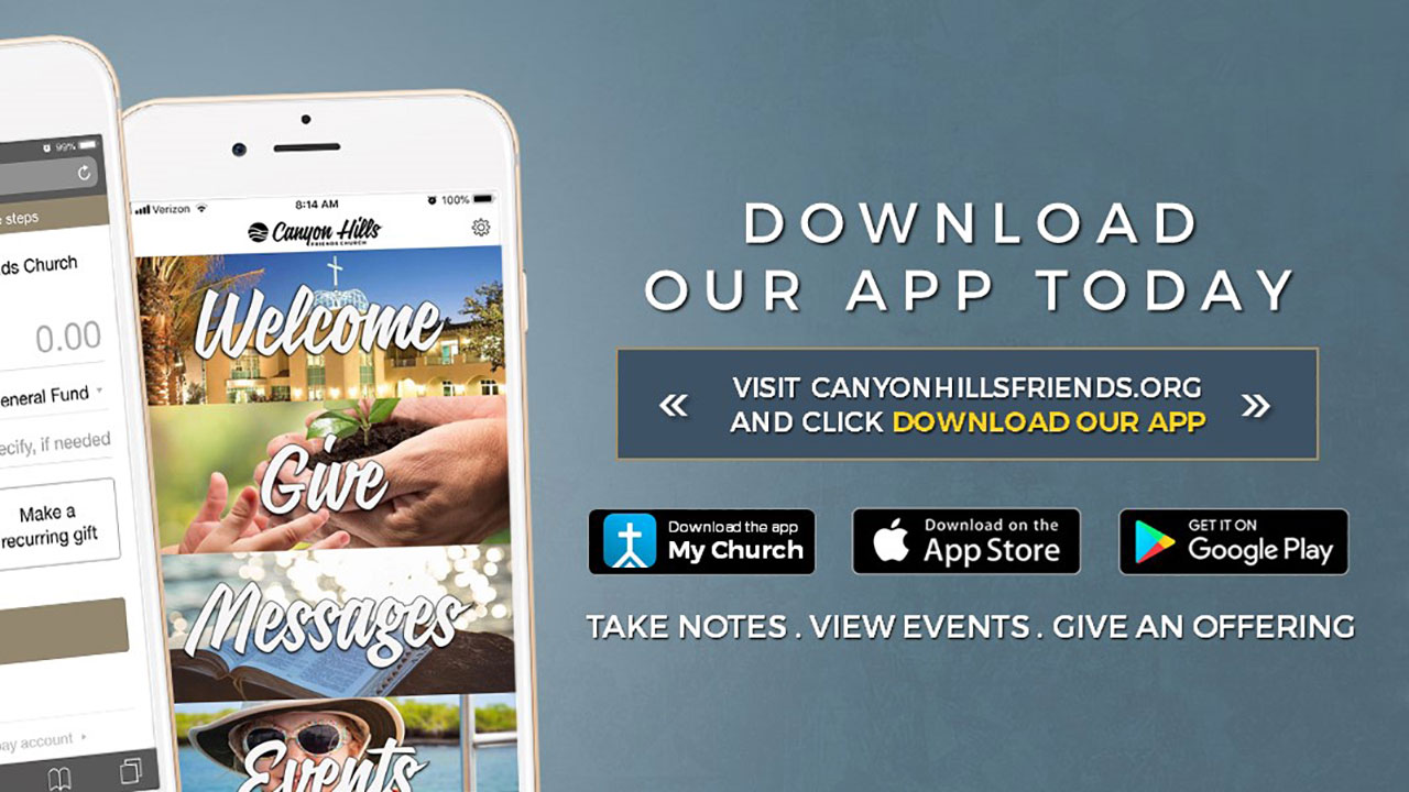 Download the Canyon Hills Friends Church Mobile App Today