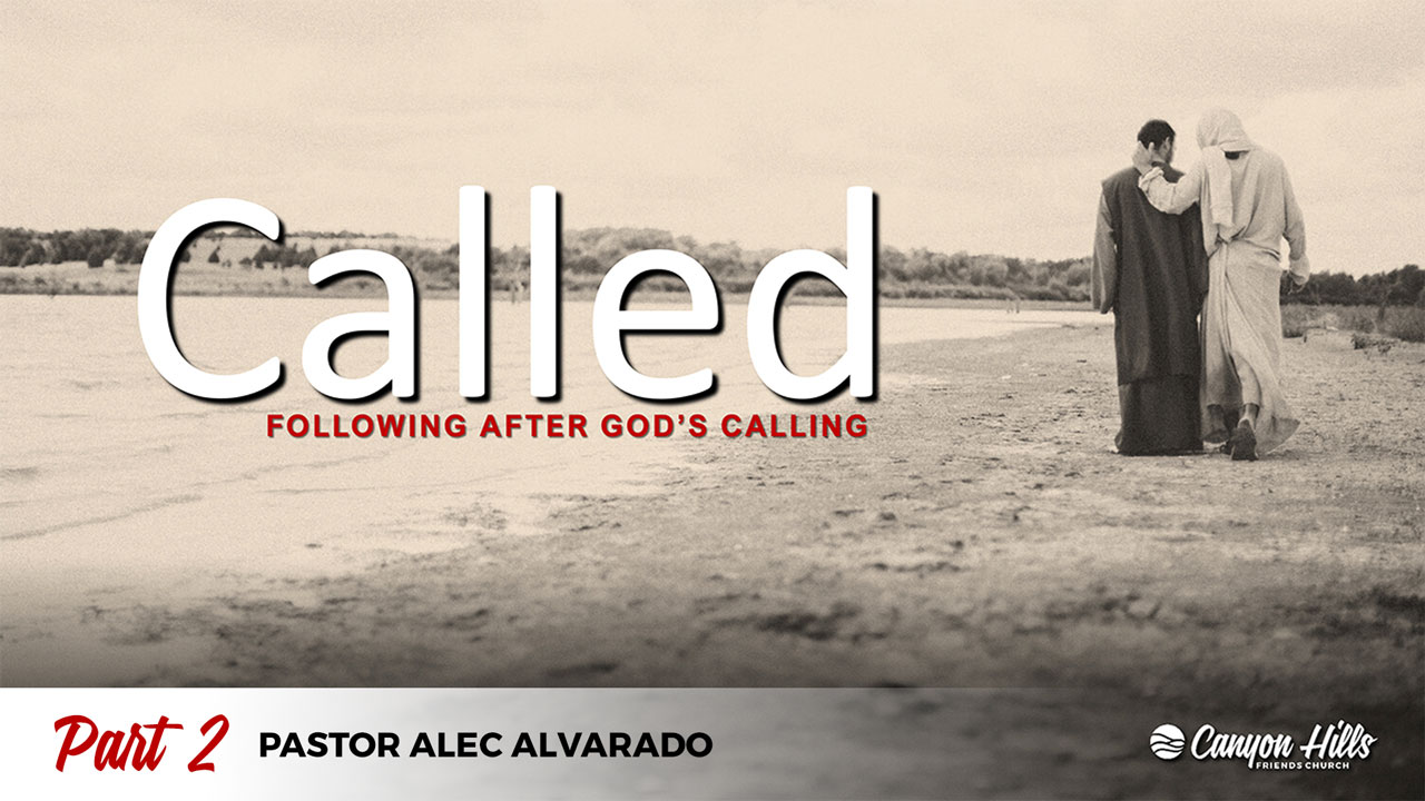 Called: Following After God's Calling - Part 2