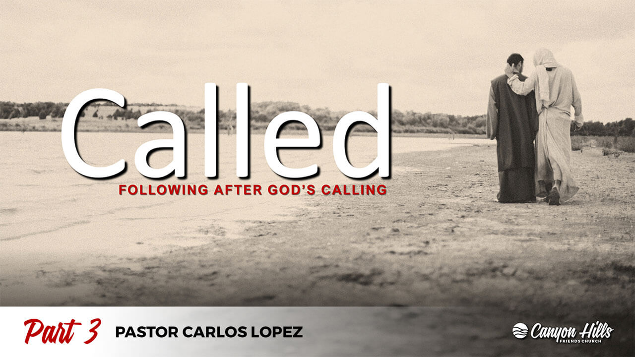 Called: Following After God's Calling - Part 3