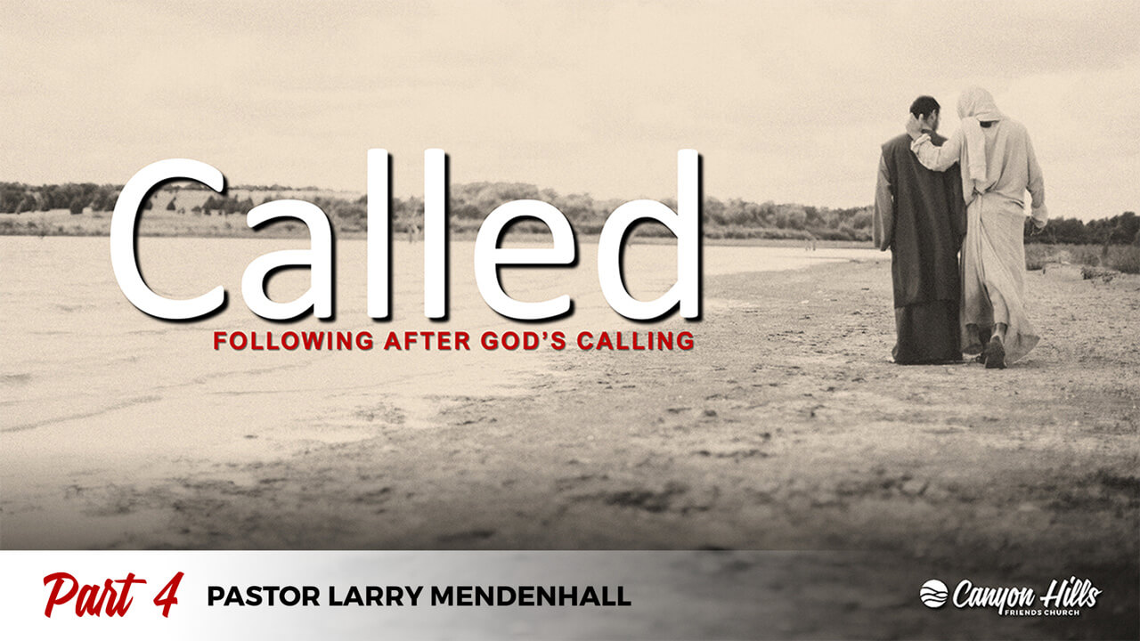 Called: Following After God's Calling - Part 4