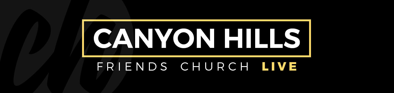 Live Services at Canyon Hills Friends Church