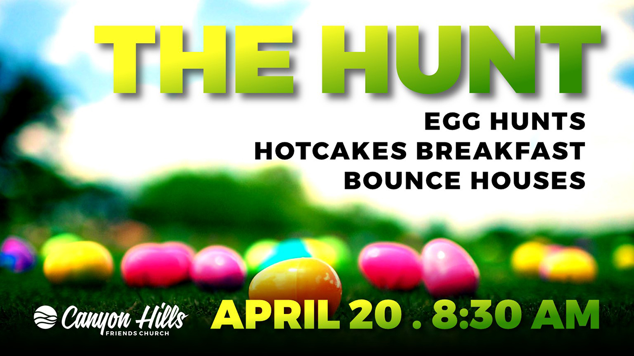 THE HUNT at Canyon Hills Friends Church
