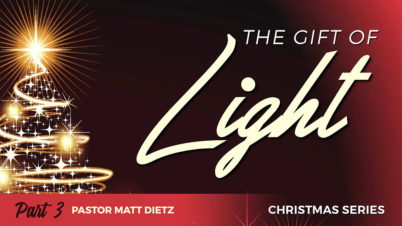The Gift of Light: Part 3