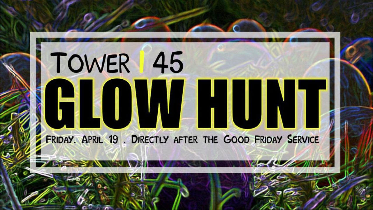 Tower 45 Glow Hunt at Canyon Hills Friends Church