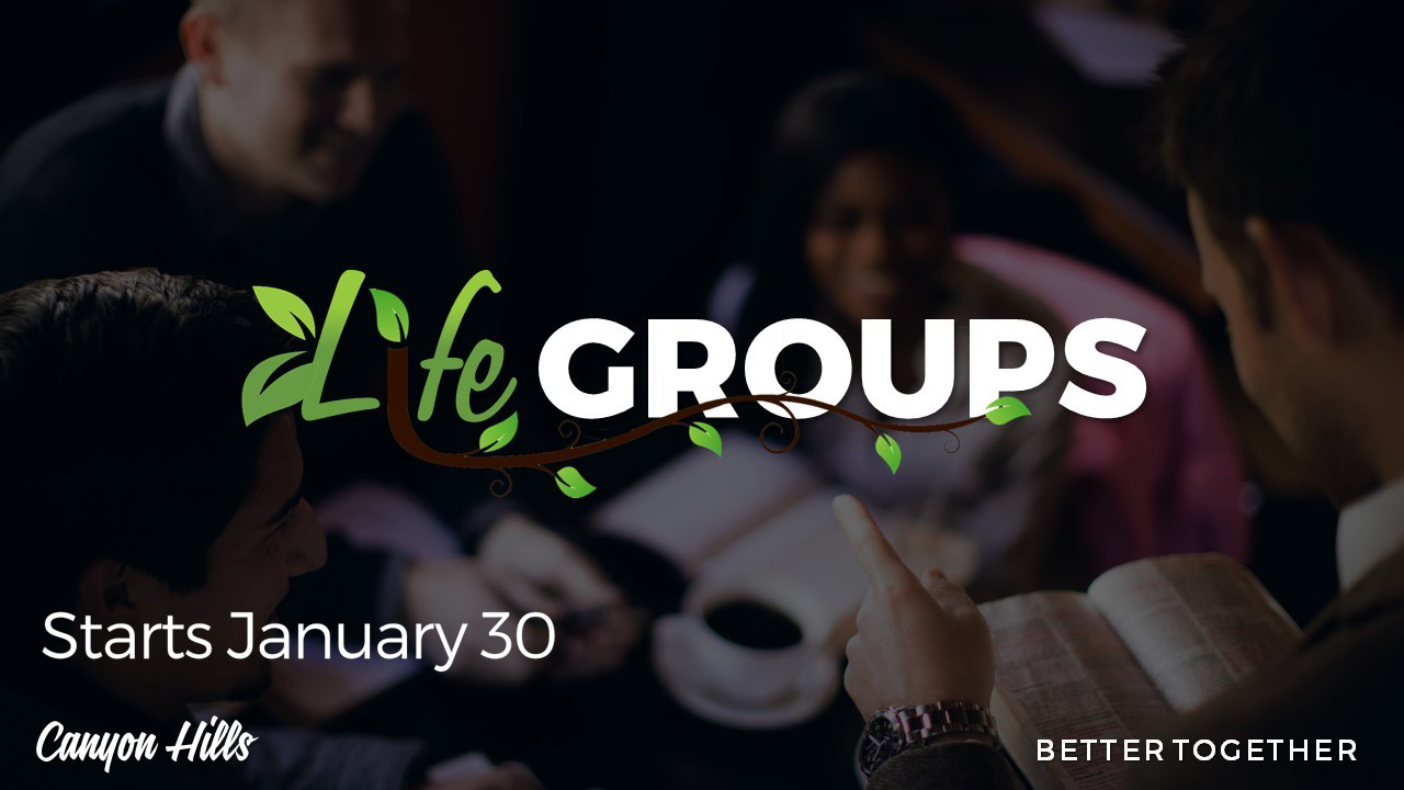 Spring 2019 Life Groups at Canyon Hills Friends Church