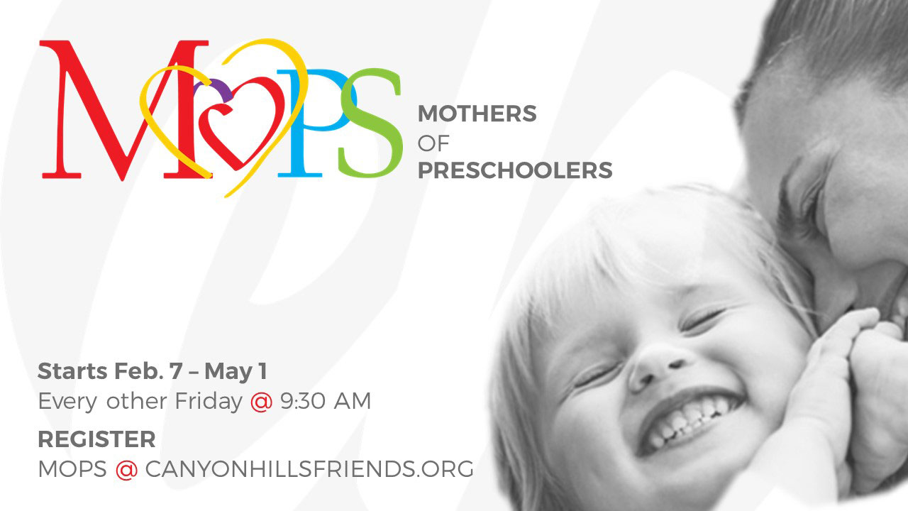 MOPS - Spring 2020 Session at Canyon Hills Friends Church