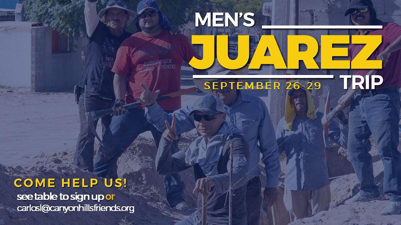 Annual Men's Juarez, Mexico Serve Trip
