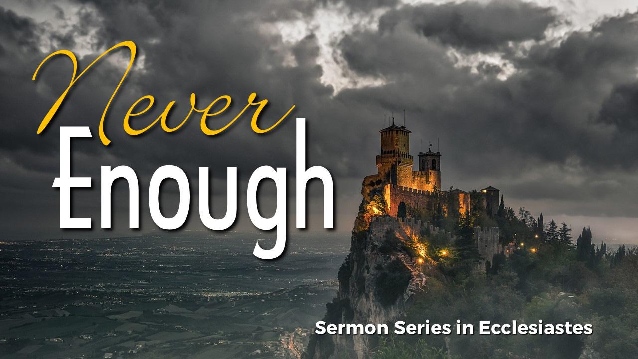 Never Enough Sermon Series at Canyon Hills Friends Church