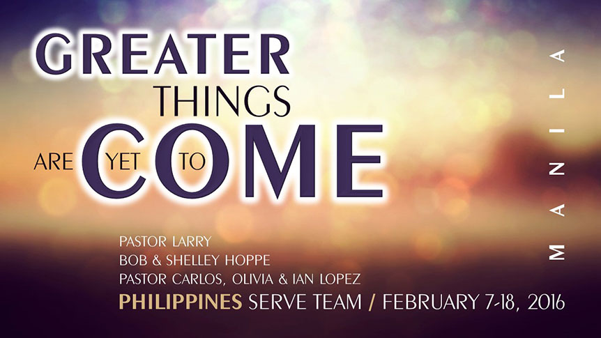 Philippines Serve Team - Greater Things Are Yet to Come