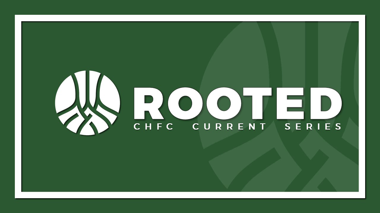 Rooted Message Series at Canyon Hills Friends Church