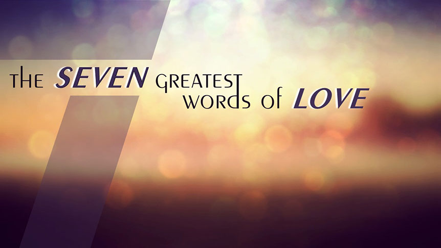 The Seven Greatest Words of Love