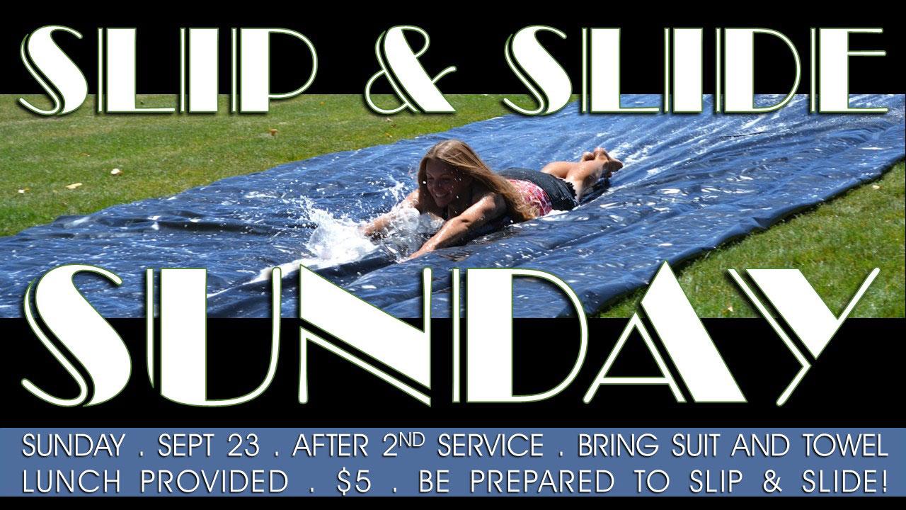 Slip & Slide Sunday - September 23, 2018