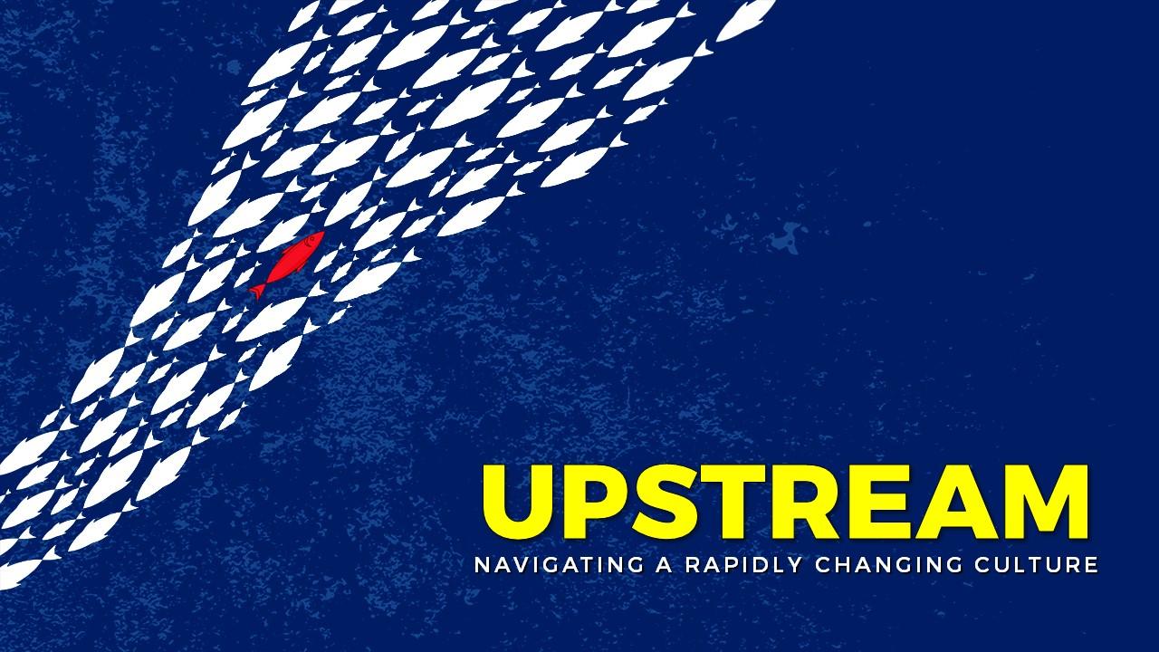 Upstream Sermon Series at Canyon Hills Friends Church